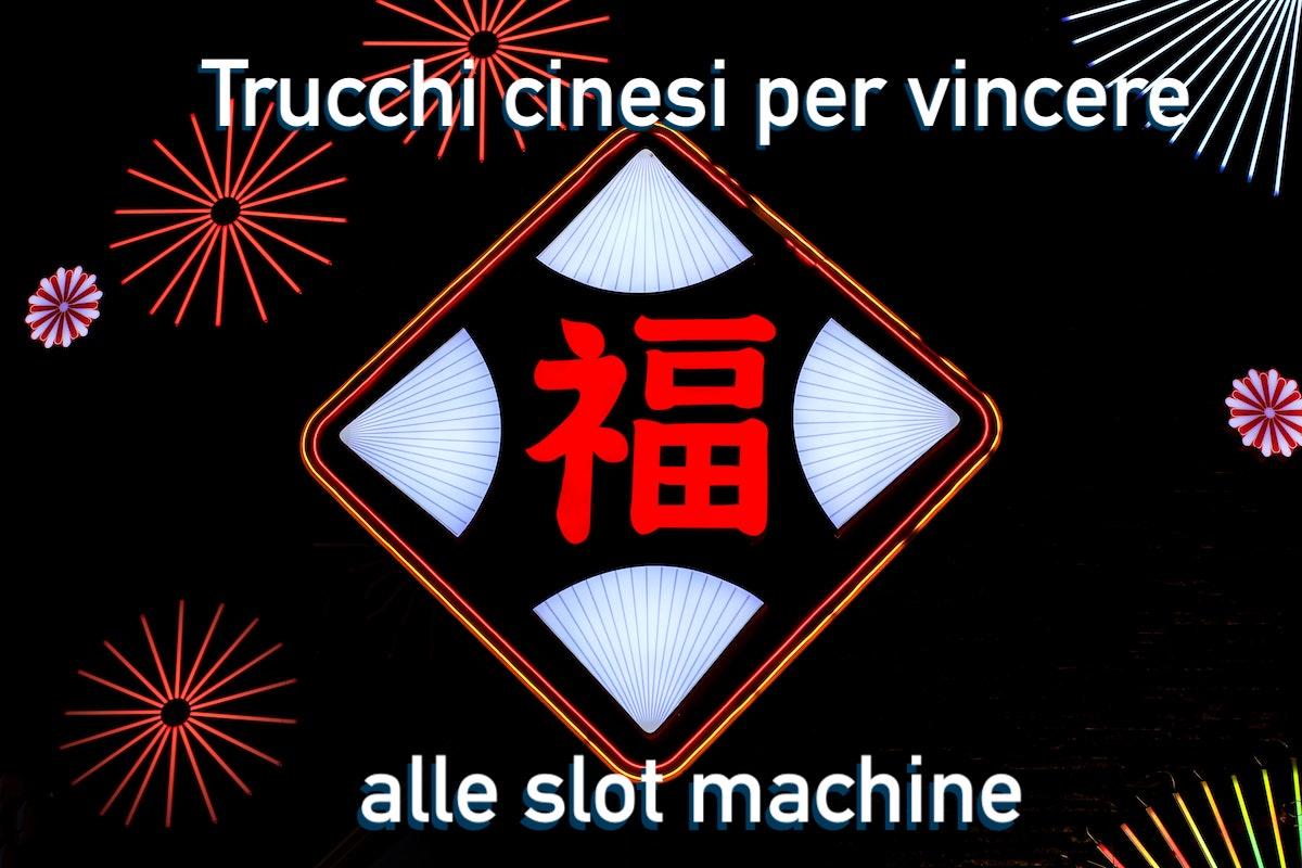 Trucchi cinesi per vincere alle slot machine